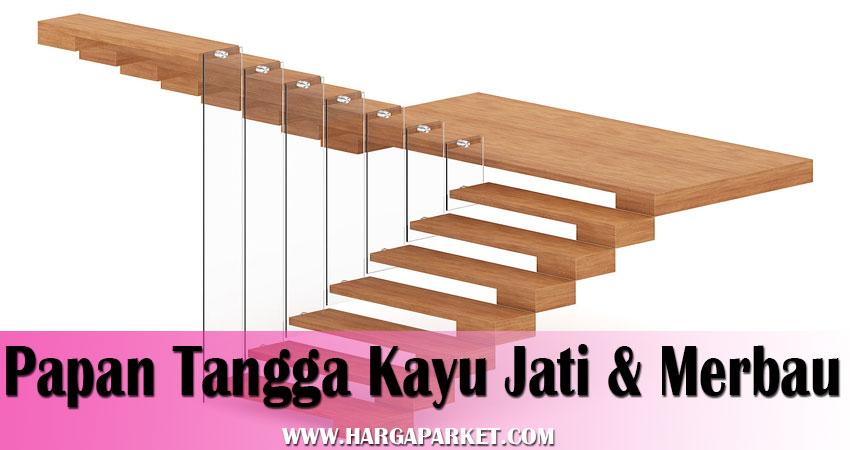 Harga papan tangga kayu jati & merbau