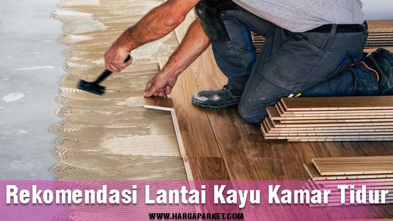 4 jenis lantai kayu untuk kamar tidur