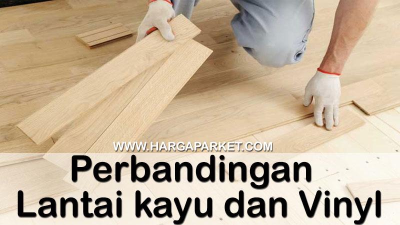 perbandingan lantai parket dan lantai vinyl motif kayu