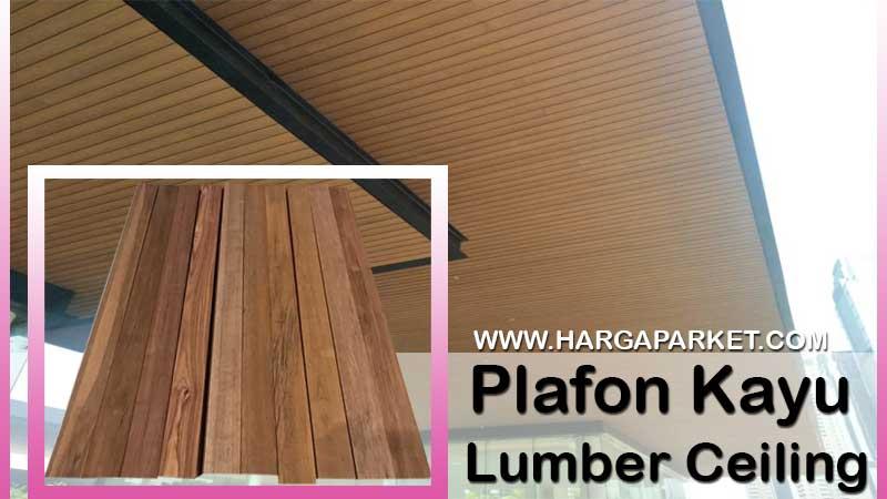 Info harga plafon kayu lambersering 2021