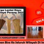 List harga lantai kayu terbaru 2021