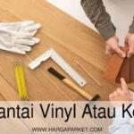 pilih lantai vinyl atau keramik, mana yang lebih baik?