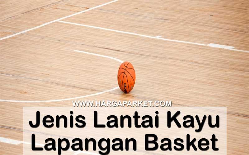 jenis lantai kayu untuk arena lapangan basket indoor