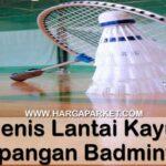 lantai kayu lapangan badminton indoor