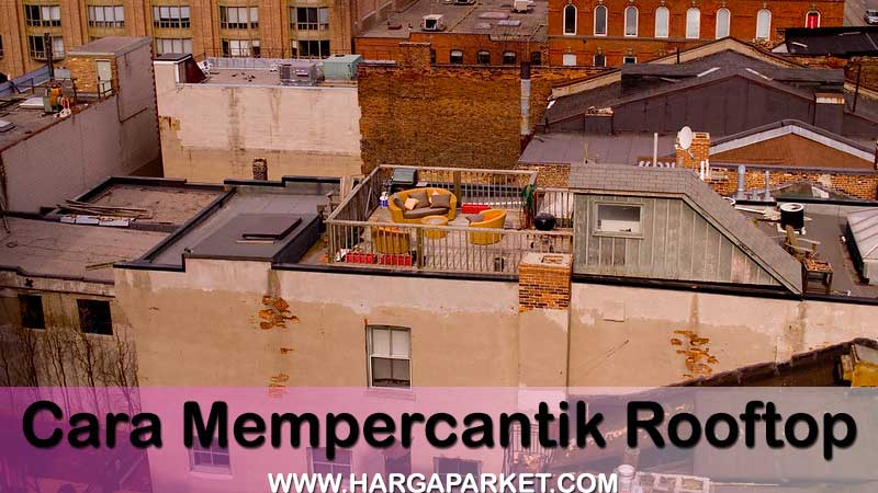 langkah mudah mendekorasi rooftop hunian