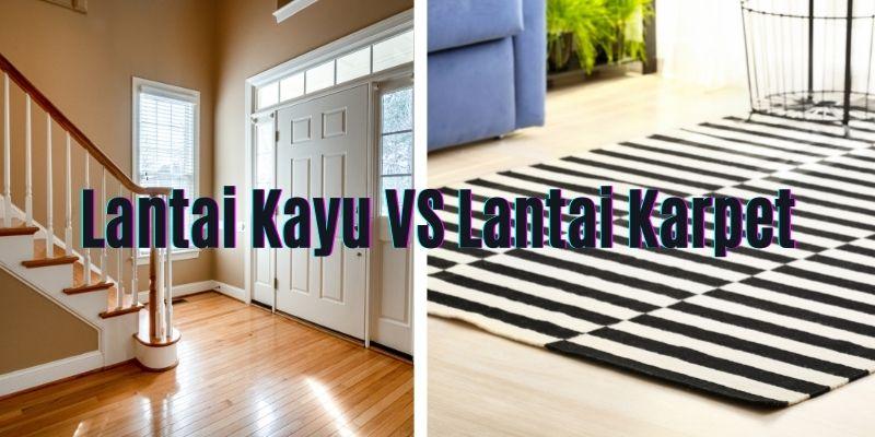 perbandingan lantai kayu dan karpet
