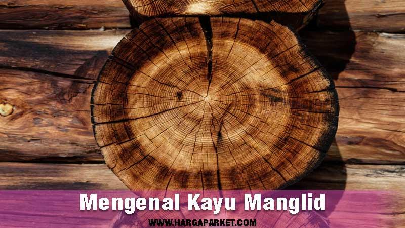 mengetahui kayu manglid yang berasal dari Jawa Barat